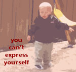 you can't express yourself